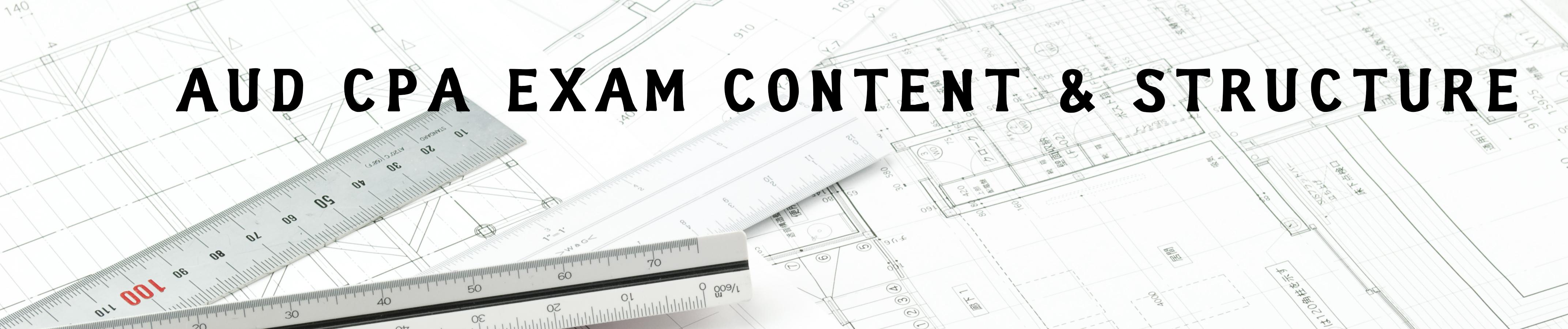 AUD CPA Exam Content & Structure